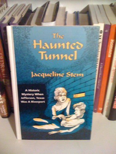 The Haunted Tunnel: Stem, Jacqueline; Wilson,