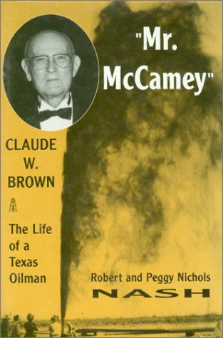 9780890159767: Mr. McCamey Claude W. Brown: The Life of a Texas Oil Man