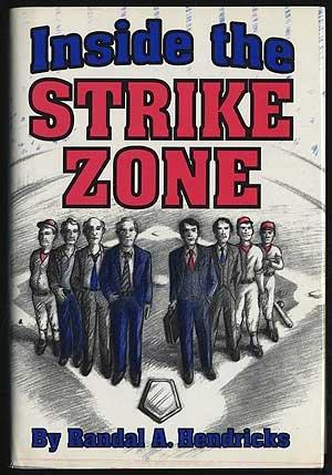 Inside the Strike Zone: Hendricks, Randal A.