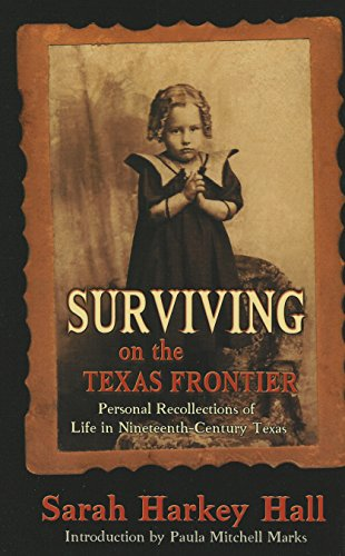 9780890159866: Surviving on the Texas Frontier: The Journal of a Frontier Orphan Girl in San Saba County, 1852-1907