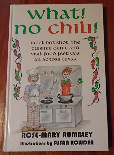 What? No Chili: Meet Hot Shot and Visit Food Festivals over Texas: Rumbley, Rose-Mary