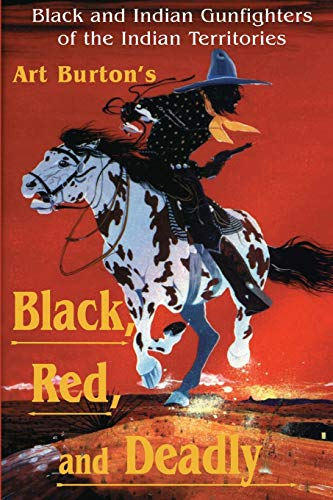 9780890159941: Black, Red and Deadly: Black and Indian Gunfighters of the Indian Territory, 1870-1907