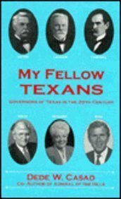 My Fellow Texans: Governors of Texas in the 20th Century: Casad, Dede W.