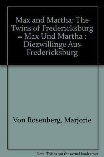 9780890159996: Max and Martha: The Twins of Fredericksburg = Max Und Martha : Diezwillinge Aus Fredericksburg