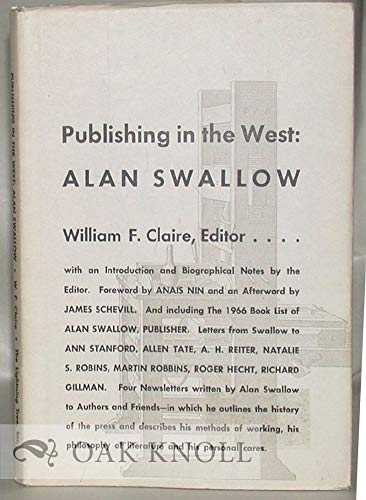 Publishing in the West: Alan Swallow : some letters and commentaries: Alan Swallow