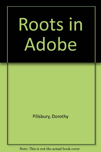 9780890160770: Roots in Adobe