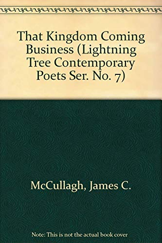 9780890160787: That Kingdom Coming Business (Lightning Tree Contemporary Poets Ser. No. 7)