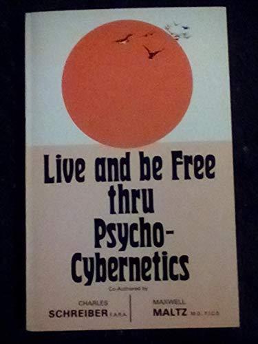 9780890190272: Live and be free thru psycho-cybernetics