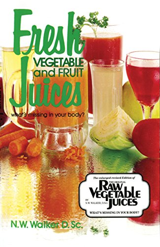 9780890190333: Fresh Vegetable and Fruit Juices