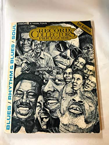 9780890190715: Blues, rhythm & blues, soul (Osborne & Hamilton's original record collector's price guide)