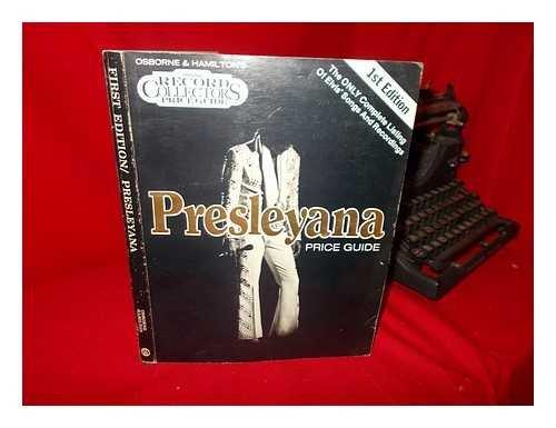 PRESLEYANA Price Guide - First Edition '(Osborne & Hamilton''s Original Record ...