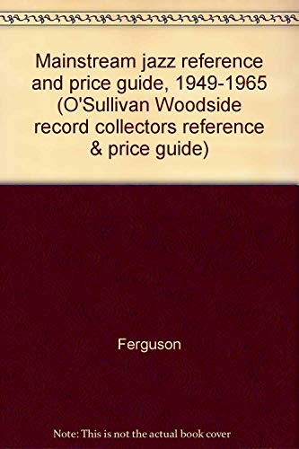 9780890190852: Mainstream jazz reference and price guide, 1949-1965 (O'Sullivan Woodside record collectors reference & price guide)