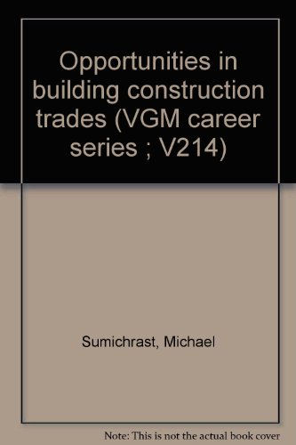 9780890222140: Opportunities in building construction trades (VGM career series ; V214)