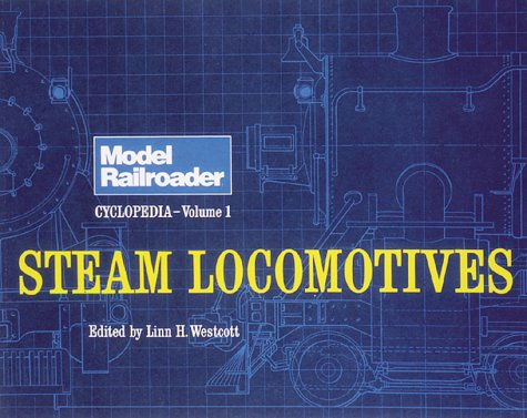 9780890240014: Steam Locomotives: Steam Locomotives v. 1 (Model Railroader)