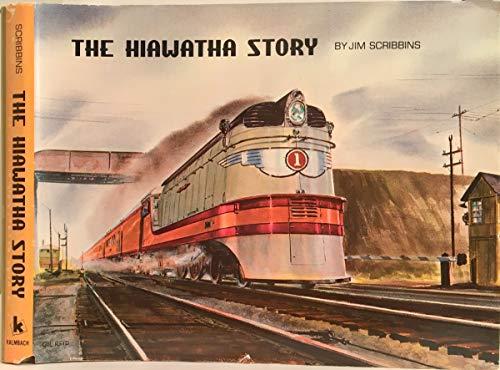 The Hiawatha Story: Scribbins, Jim