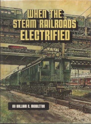 9780890240281: When the Steam Railroads Electrified