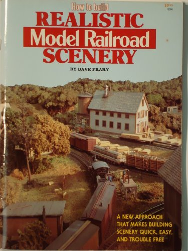 9780890240366: How to Build Realistic Model Railroad Scenery