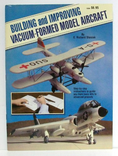 9780890240472: Building and improving vacuum-formed model aircraft