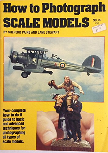 How to Photograph Scale Models: Paine, Shep, Stewart,