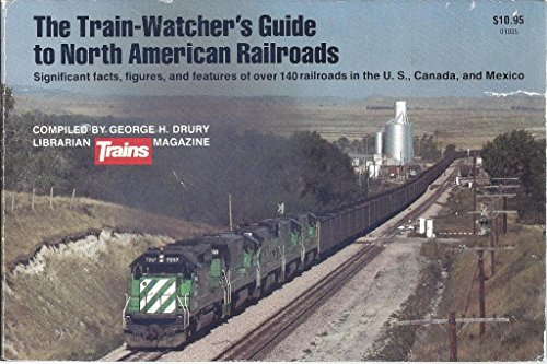 9780890240618: The train-watcher's guide to North American railroads