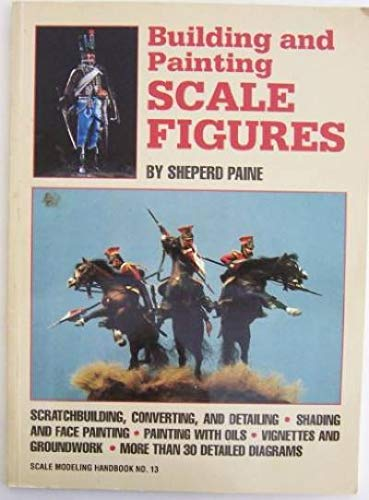 9780890240694: Building and Painting Scale Figures (Scale Modeling Handbook)
