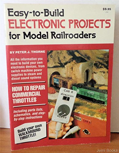 Easy-To-Build Electronic Projects for Model Railroaders: Thorne, Peter J.
