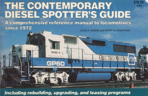 9780890240885: The Contemporary Diesel Spotter's Guide: A Comprehensive Reference Manual to Locomotives Since 1972