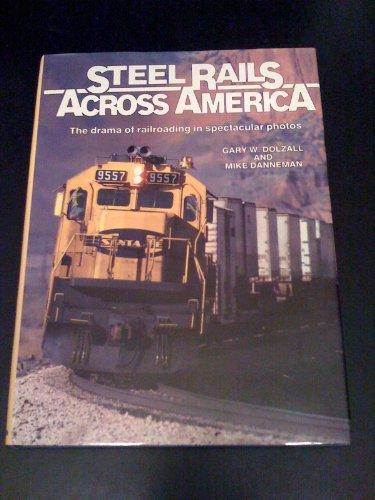 Steel Rails Across America: Dozall, Gary;Danneman, Mike;Hayden, Bob, Editor
