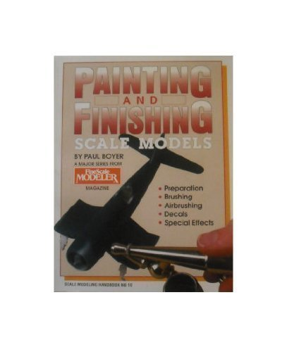 9780890241080: Painting and Finishing Scale Models (Scale modeling handbook)