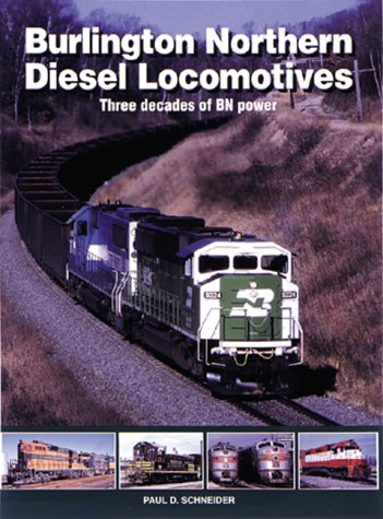 9780890241431: Burlington Northern Diesel Locomotives: Three Decades of Bn Power