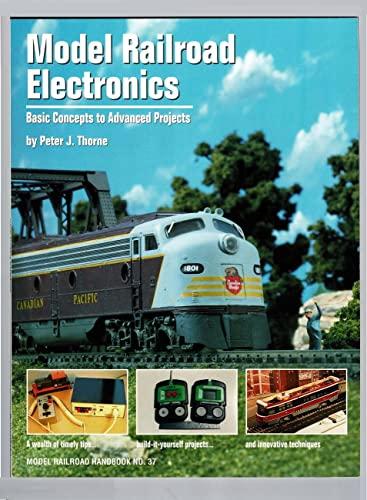 9780890241462: Model Railroad Electronics: Basic Concepts to Advanced Projects (Model Railroad Handbook)