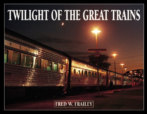 9780890241783: Twilight of the Great Trains
