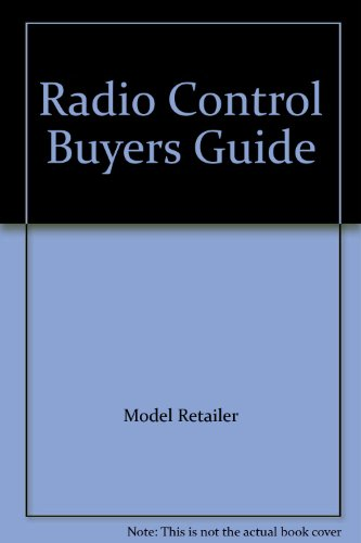 Radio Control Buyers Guide: n/a