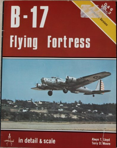 9780890241851: B-17 Flying Fortress in Detail & Scale, Production Versions - D & S Vol. 2
