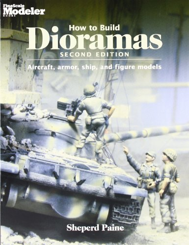 9780890241950: How To Build Dioramas: Aircraft, Armor, Ship, and Figure Models