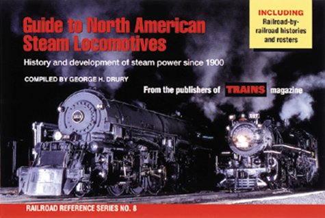 Guide to North American Steam Locomotives (Railroad Reference Series No. 8): Drury, George H.