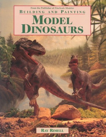 9780890242704: Building and Painting Model Dinosaurs (Build & paint models)