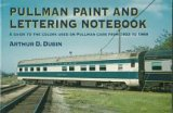 9780890242919: Pullman Paint and Lettering Notebook: A Guide to the Colors Used on Pullman Cars Form 1933 to 1969 (Railroad Reference Series)