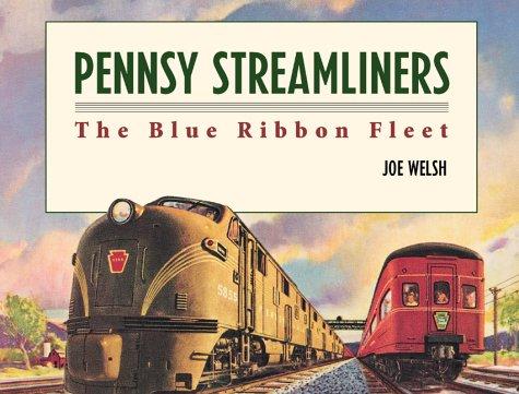 9780890242933: Pennsy Streamliners: The Blue Ribbon Fleet