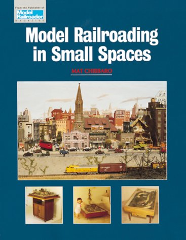9780890242957: Model Railroading in Small Spaces (Model Railroader)