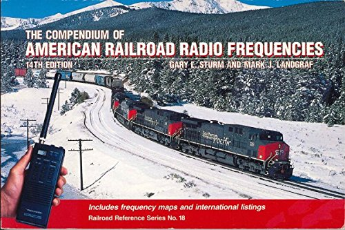 9780890243046: The Compendium of American Railroad Radio Frequencies (Railroad Reference)