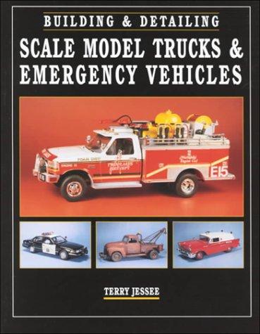 9780890243114: Building & Detailing Scale Model Trucks & Emergency Vehicles