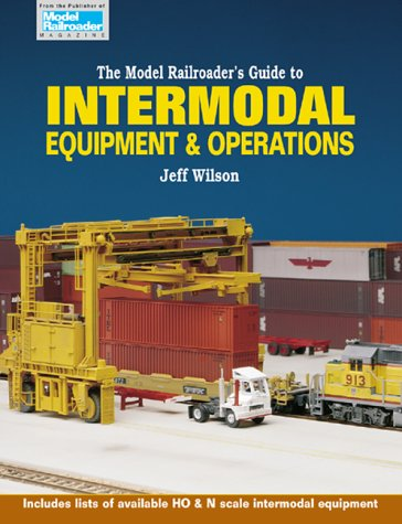 9780890243138: The Model Railroader's Guide to Intermodal Equipment & Operations