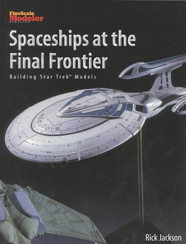 9780890243176: Spaceships at the Final Frontier: Building Star Trek Models K