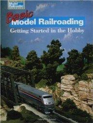 BASIC MODEL RAILROADING: GETTING