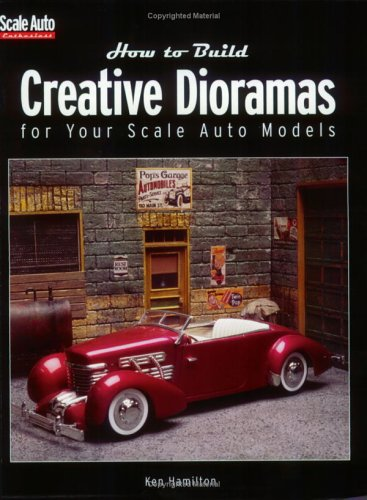 9780890243404: How to Build Creative Dioramas for Your Scale Auto Models
