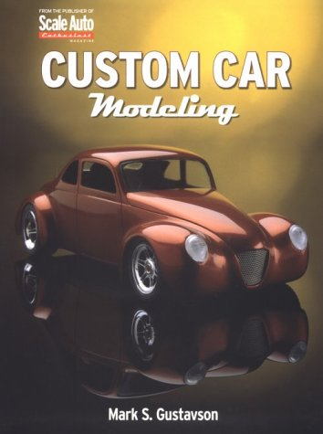 Custom Car Modeling: Gustavson, Mark