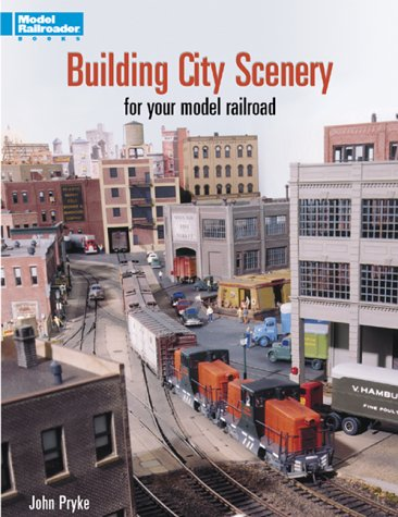Building City Scenery: For Your Model Railroad (Model Railroader): Pryke, John