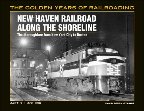 The New Haven Railroad Along the Shore Line; The Thoroughfare from New York City to Boston