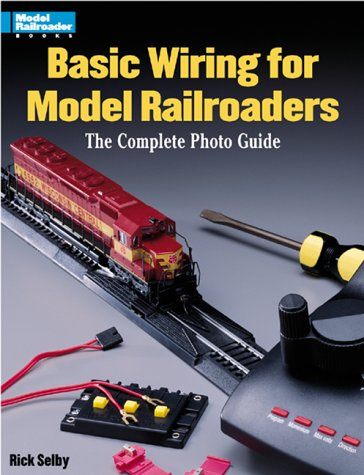 9780890243589: Basic Wiring for Model Railroaders: The Complete Photo Guide